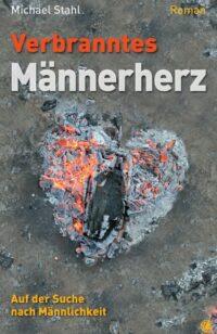 Verbranntes Männerherz - Ein Roman